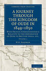 A Journey Through the Kingdom of Oude in 1849-1850: With Private Correspondence Relative to the Annexation of Oude to British India, etc. by W. H. Sleeman (Paperback, 2011)