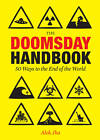 The Doomsday Handbook: 50 Ways to the End of the World by Alok Jha (Hardback, 2011)