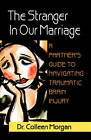The Stranger in Our Marriage, a Partners Guide to Navigating Traumatic Brain Injury by Dr Colleen Morgan (Paperback / softback, 2010)