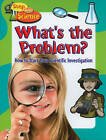 What's the Problem?: How to Start Your Scientific Investigation by Kylie Burns (Paperback, 2010)