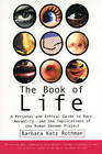 The Book of Life: A Personal and Ethical Guide to Race, Normality, and the Implications of the Human Genome Project by Barbara Katz Rothman (Paperback, 2001)