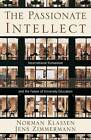 The Passionate Intellect: Incarnational Humanism and the Future of University Education by Jens Zimmermann, Norman Klassen (Paperback, 2006)