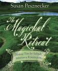 The Magickal Retreat: Making Time for Solitude, Intention and Rejuvenation by Susan Pesznecker (Paperback, 2012)