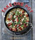 Take One Pot: Super Simple Recipes Cooked in One Pot, Full Stop by Georgina Fuggle (Paperback, 2013)