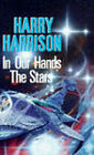 In Our Hands, the Stars by Harry Harrison (Paperback, 1991)