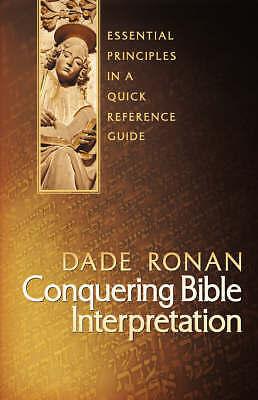 Conquering Bible Interpretation, Paperback by Ronan, Dade, Brand New, Free P&...