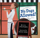 No Dogs Allowed! by Linda Ashman (Hardback, 2011)