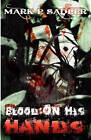 Blood on His Hands by Mark P Sadler (Paperback / softback, 2009)
