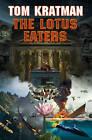 Lotus Eaters by Tom Kratman (Hardback, 2010)