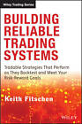 Building Reliable Trading Systems: Tradable Strategies That Perform as They Backtest and Meet Your Risk-Reward Goals by Keith Fitschen (Mixed media product, 2013)