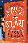 Big Change for Stuart by Lissa Evans (Paperback, 2013)
