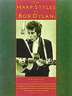 The Harp Styles Of Bob Dylan by Bob Dylan (Paperback, 1991)