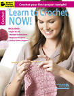 Learn to Crochet, Now!: Crochet Your First Project Tonight! by Leisure Arts (Paperback, 2013)