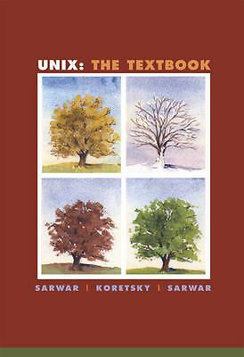 UNIX: The Textbook, Sarwar, Syed Mansoor & Koretsky, Robert & Sarwar, Syed Aqeel