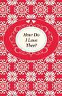 How Do I Love Thee? by Anna Harris (Hardback, 2012)