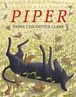 Piper by Emma Chichester Clark (Hardback, 2007)