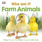 Who am I? Farm Animals by Dorling Kindersley Ltd (Board book, 2012)