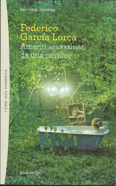 (Federico Garcia Lorca) Amanti assassinati da una pernice Racconti d'autore 77