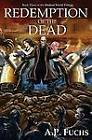 Redemption of the Dead: A Supernatural Time Travel ZombieThriller (Undead World Trilogy, Book Three) by A.P. Fuchs (Paperback, 2012)