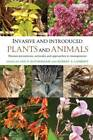 Invasive and Introduced Plants and Animals: Human Perceptions, Attitudes and Approaches to Management by Taylor & Francis Ltd (Paperback, 2013)