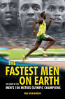 The Fastest Men on Earth: The Story of the Men's 100 Metre Champions by Neil Duncanson (Hardback, 2011)