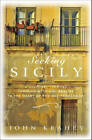 Seeking Sicily: A Cultural Journey Through Myth and Reality in the Heart of the Mediterranean by John Keahey (Hardback, 2011)