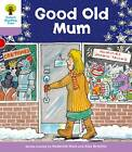 Oxford Reading Tree Level 1+: Patterned Stories: Good Old Mum by Roderick Hunt, Gill Howell (Paperback, 2011)