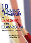 10 Winning Strategies for Leaders in the Classroom: A Transformational Approach by Bramwell Osula, Renae Ideboen (Paperback, 2010)