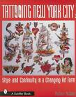 Tattooing New York City: Style and Continuity in a Changing Art Form by Michael McCabe (Paperback, 2001)