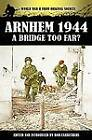 Arnhem 1944: A Bridge Too Far? by Coda Books Ltd (Paperback, 2012)