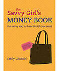 The Savvy Girl's Money Book by Emily Chantiri (Paperback, 2012)