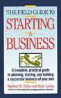 The Field Guide to Starting a Business by Mark Levine, Stephen Pollan (Paperback, 1990)