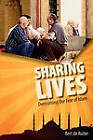 Sharing Lives: Overcoming Our Fear of Islam by Bert De Ruiter (Paperback / softback, 2010)