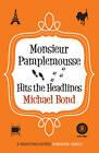 Monsieur Pamplemousse Hits the Headlines by Michael Bond (Paperback, 2013)