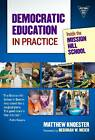 Democratic Education in Practice: Inside the Mission Hill School by Teachers' College Press (Paperback, 2012)