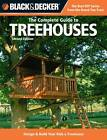 The Complete Guide to Treehouses: Design & Build Your Kids a Treehouse by Creative Publishing International (Paperback, 2012)