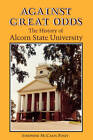 Against Great Odds: The History of Alcorn State University by Josephine McCann Posey (Paperback, 2011)