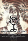 Gathering Of The Tribe: Music and Heavy Conscious Creation by Mark Goodall (Paperback, 2012)