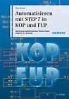 Automatisieren mit STEP 7 in KOP und FUP: Speicherprogrammierbare Steuerungen Simatic S7-300/400 by Hans Berger (Hardback, 2012)
