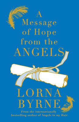 """""""AS NEW"""" A Message of Hope from the Angels: The Sunday Times No. 1 Bestseller, B"""