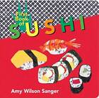 First Book of Sushi by Amy Wilson Sanger (Board book, 2001)