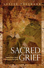 Sacred Grief: Exploring a New Dimension to Grief, Second Edition by Leslee Tessmann (Paperback, 2010)