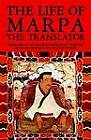 The Life of Marpa the Translator: Seeing Accomplishes All by Shambhala Publications Inc (Paperback, 1995)