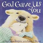 God Gave Us You by Lisa Tawn Bergren (Hardback, 2000)