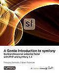 A Gentle Introduction to Symfony 1.4 by Franois Zaninotto (Paperback)