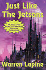 Just Like the Jetsons and Other Stories by Warren Lapine (Paperback / softback, 2011)