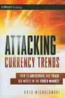 Attacking Currency Trends: How to Anticipate and Trade Big Moves in the Forex Market by Greg Michalowski (Hardback, 2011)