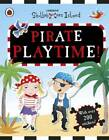 Pirate Playtime! a Ladybird Skullabones Island Sticker Book by Penguin Books Ltd (Paperback, 2013)