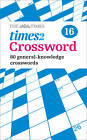The Times Quick Crossword Book 16: 80 General Knowledge Puzzles from the Times 2 by Times2, The Times Mind Games (Paperback, 2012)