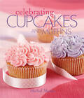 Celebrating Cupcakes and Muffins by Michal Moses (Paperback, 2009)
